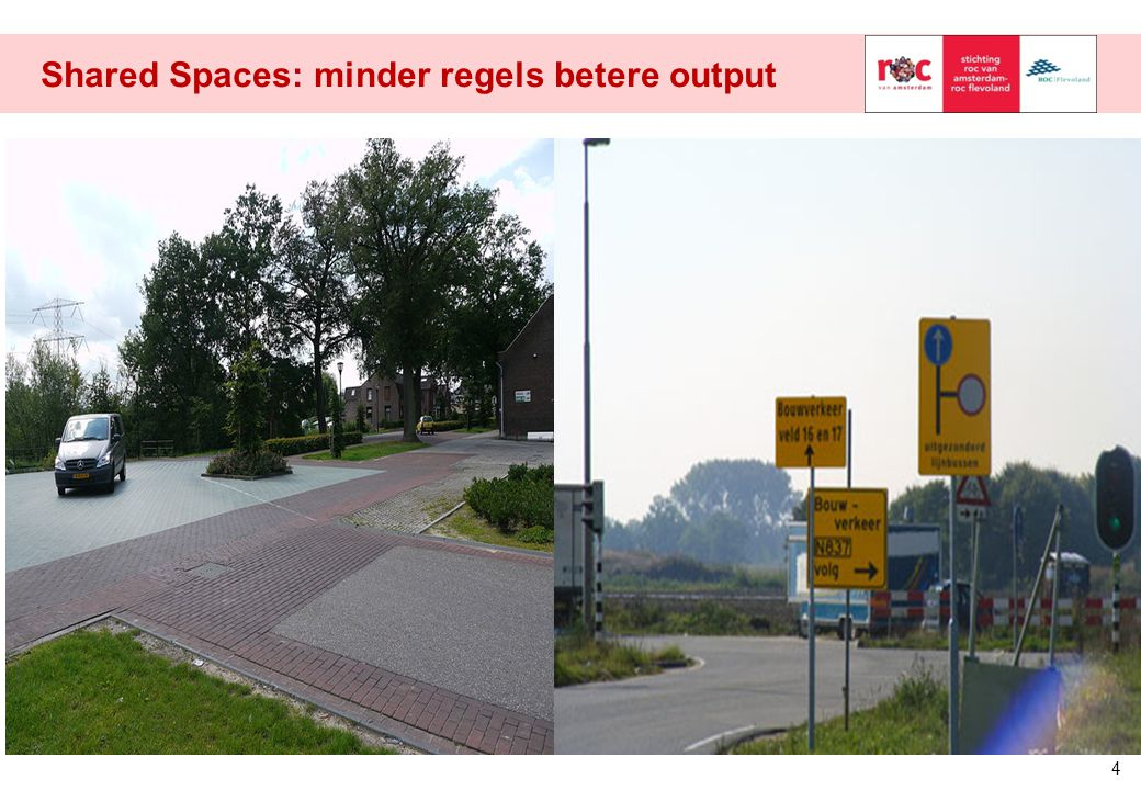 Shared Spaces: minder regels betere output
