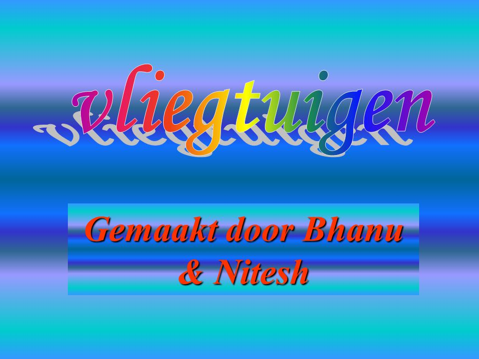 Gemaakt door Bhanu & Nitesh
