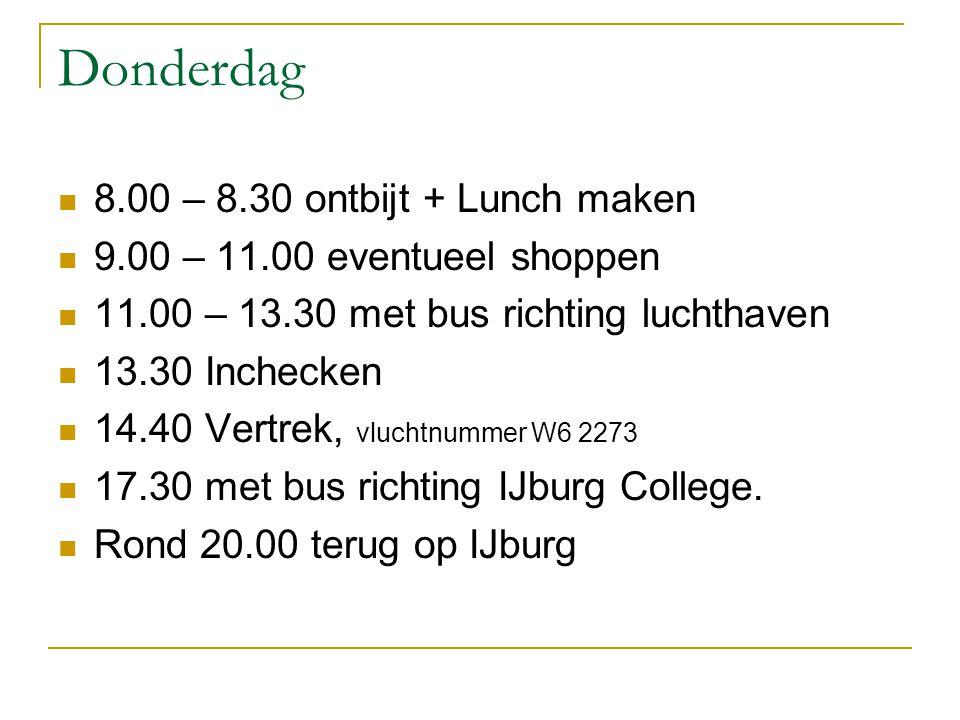 Donderdag 8.00 – 8.30 ontbijt + Lunch maken