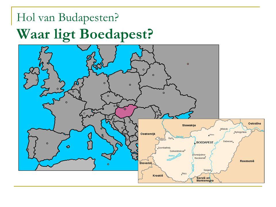 Hol van Budapesten Waar ligt Boedapest