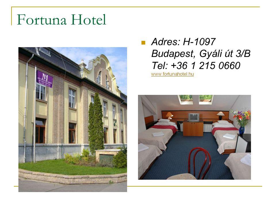 Fortuna Hotel Adres: H-1097 Budapest, Gyáli út 3/B Tel: +36 1 215 0660 www.fortunahotel.hu
