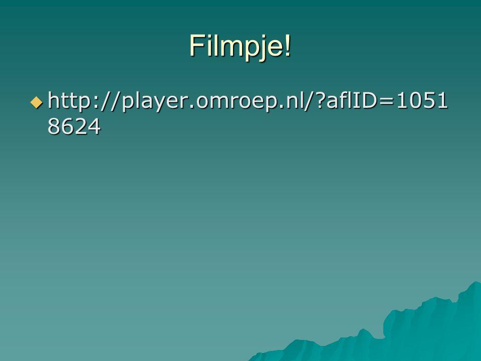 Filmpje! http://player.omroep.nl/ aflID=10518624