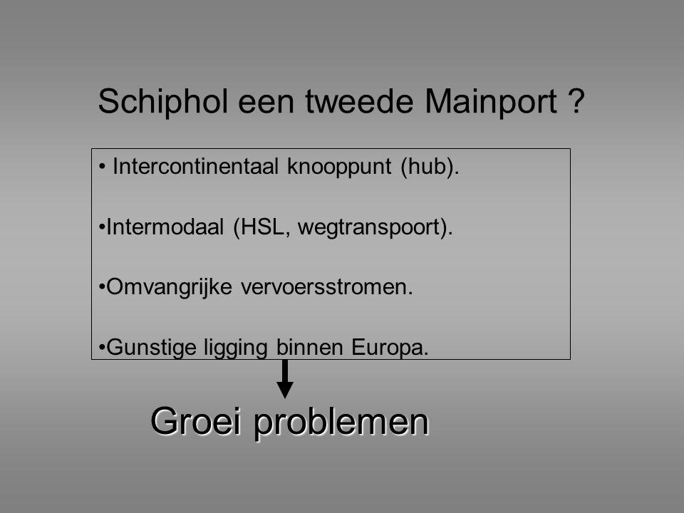 Schiphol een tweede Mainport