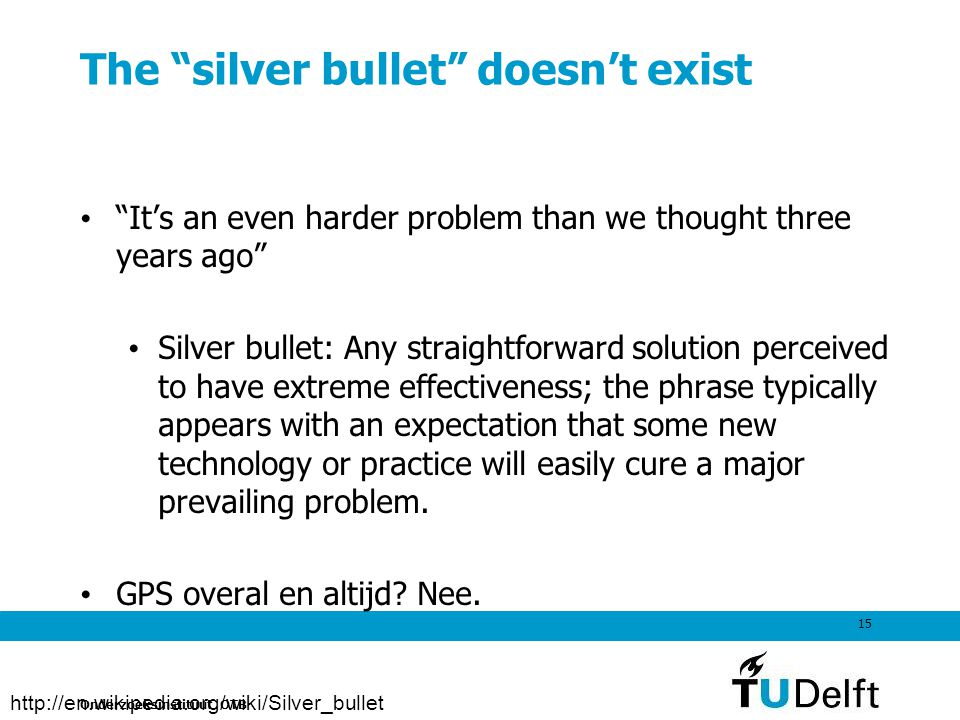 The silver bullet doesn't exist