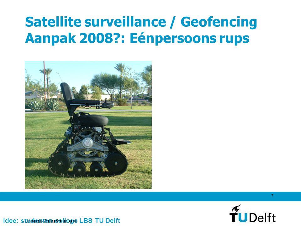Satellite surveillance / Geofencing Aanpak 2008 : Eénpersoons rups