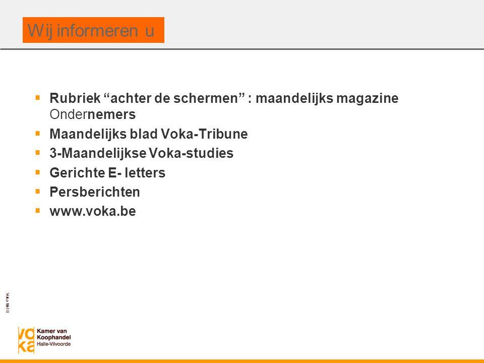 Wij informeren u Rubriek achter de schermen : maandelijks magazine Ondernemers. Maandelijks blad Voka-Tribune.