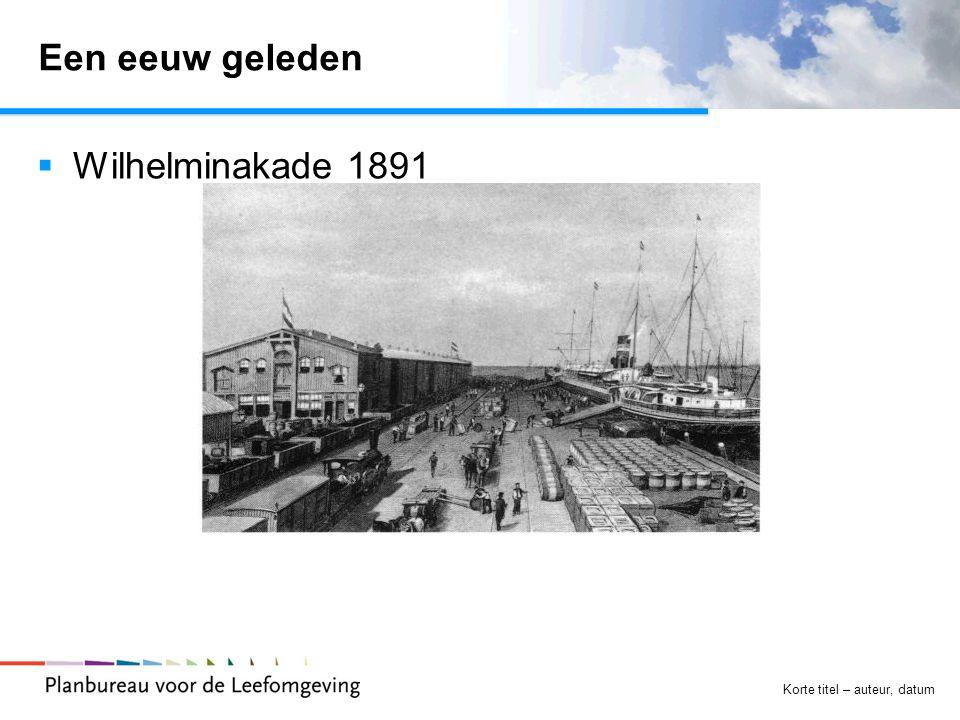 Een eeuw geleden Wilhelminakade 1891 Korte titel – auteur, datum