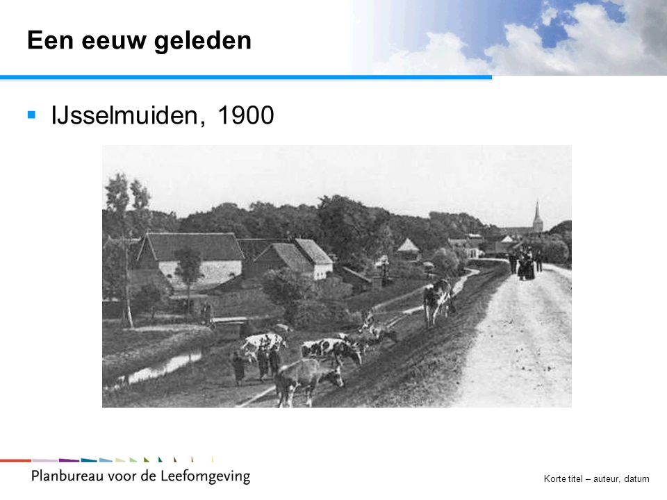 Een eeuw geleden IJsselmuiden, 1900 Korte titel – auteur, datum