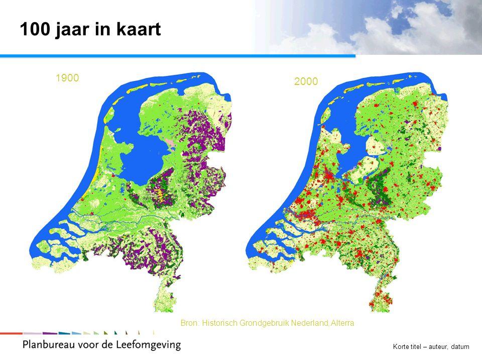 100 jaar in kaart Tekst. 1900. 2000. Bron: Historisch Grondgebruik Nederland, Alterra.