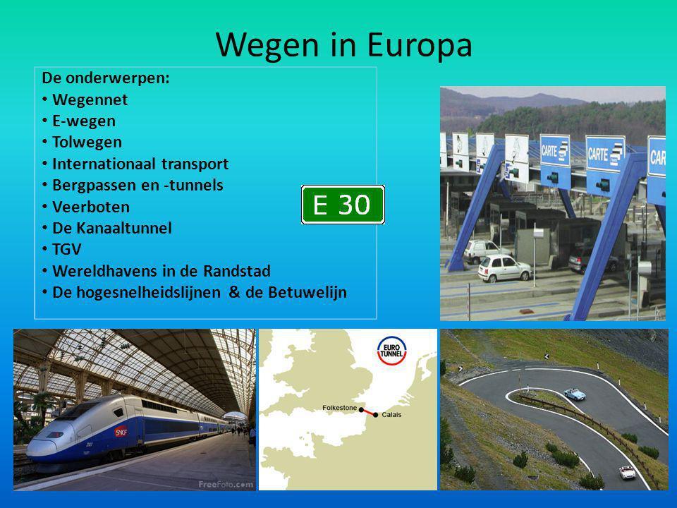 Wegen in Europa De onderwerpen: Wegennet E-wegen Tolwegen