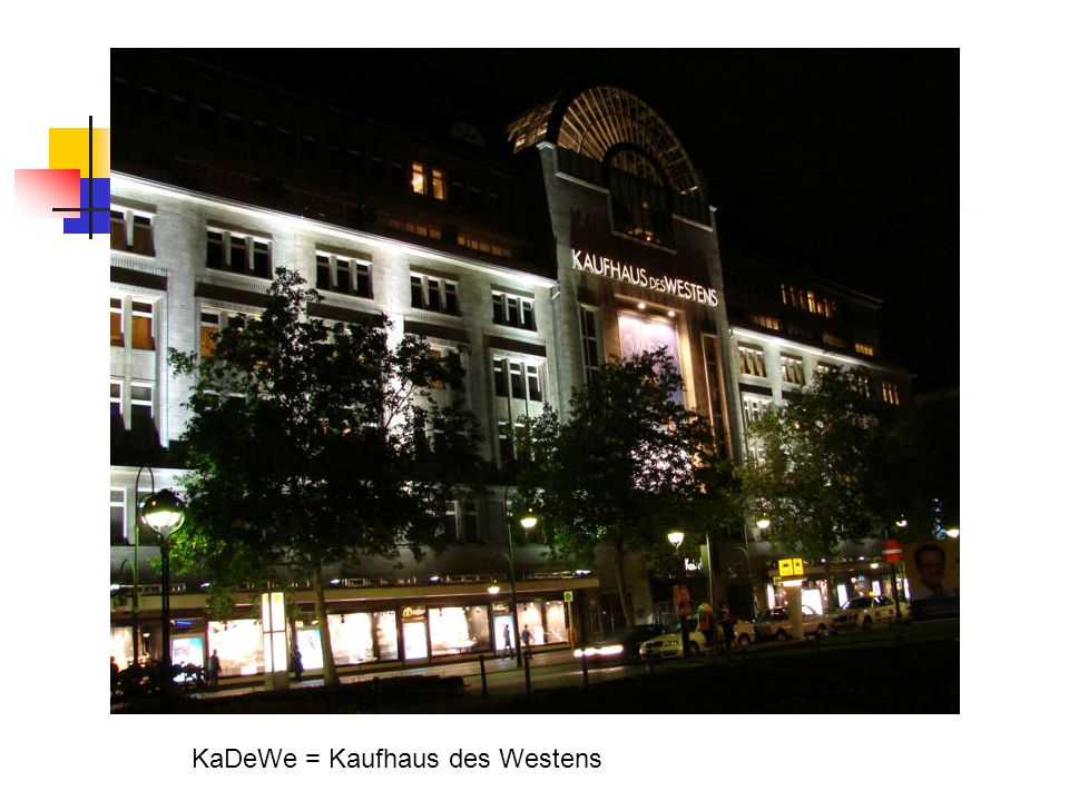 KaDeWe = Kaufhaus des Westens