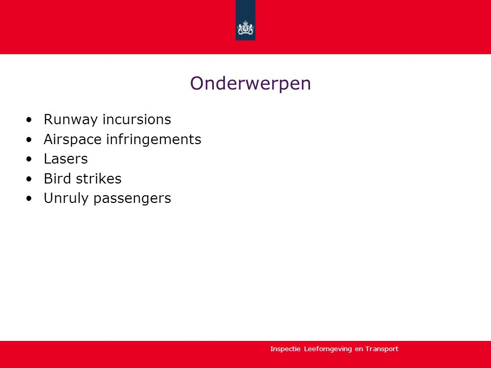 Onderwerpen Runway incursions Airspace infringements Lasers