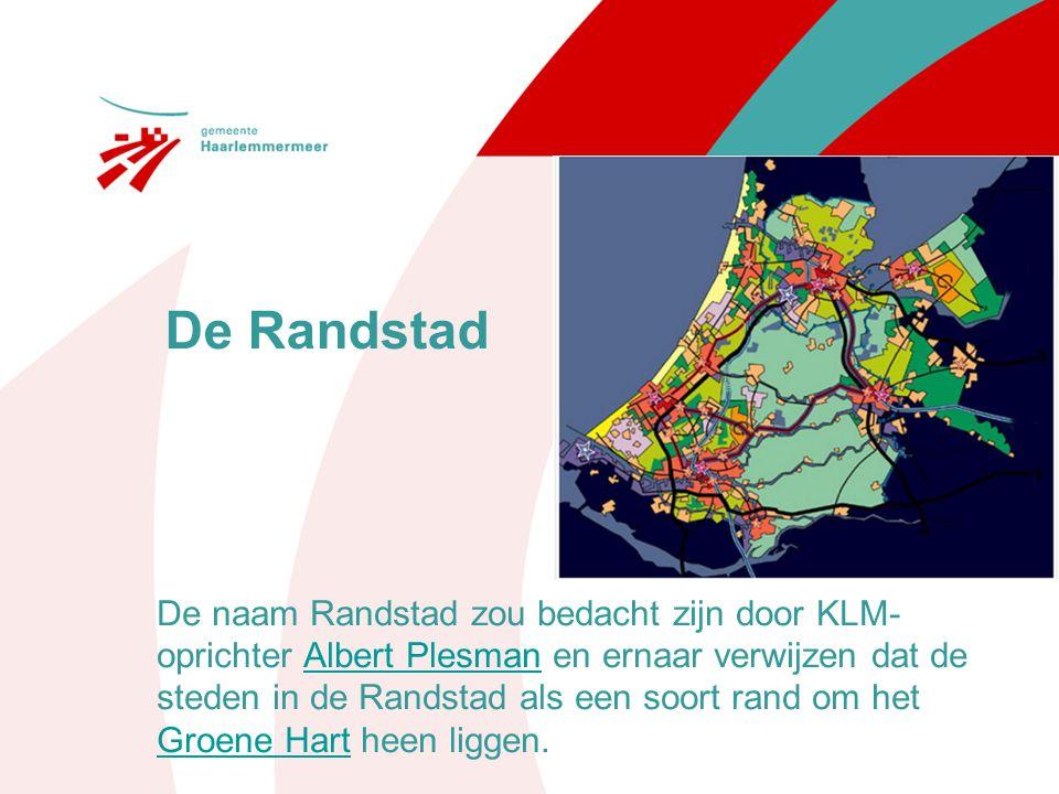 De naam Randstad zou bedacht zijn door KLM-oprichter Albert Plesman en ernaar verwijzen dat de steden in de Randstad als een soort rand om het Groene Hart heen liggen.