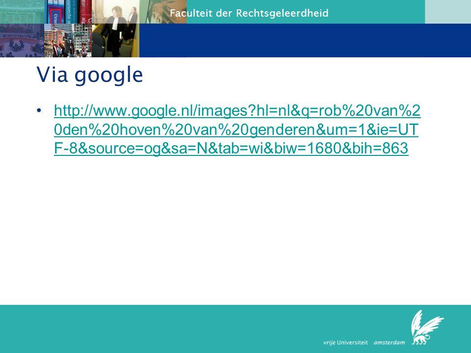 Via google http://www.google.nl/images hl=nl&q=rob%20van%20den%20hoven%20van%20genderen&um=1&ie=UTF-8&source=og&sa=N&tab=wi&biw=1680&bih=863.