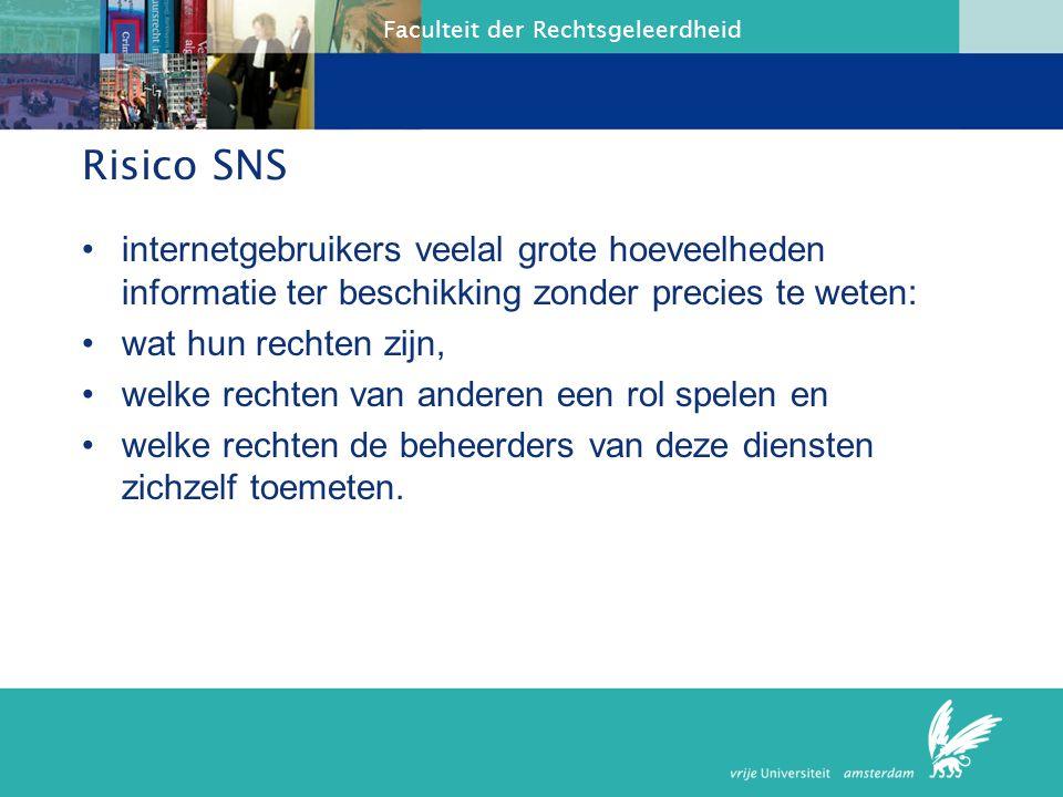 Risico SNS internetgebruikers veelal grote hoeveelheden informatie ter beschikking zonder precies te weten:
