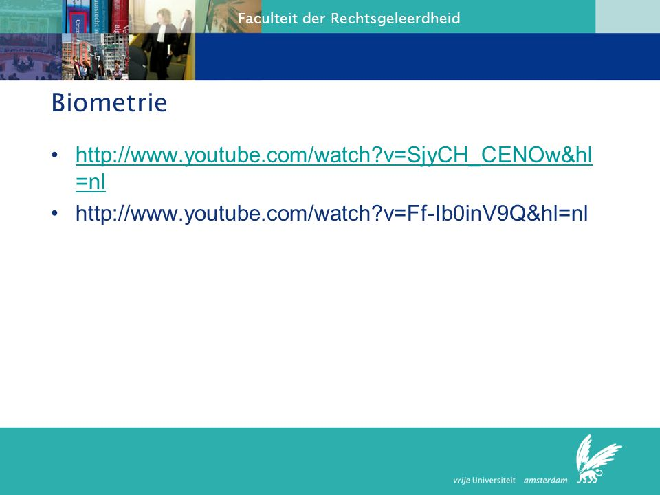 Biometrie http://www.youtube.com/watch v=SjyCH_CENOw&hl=nl