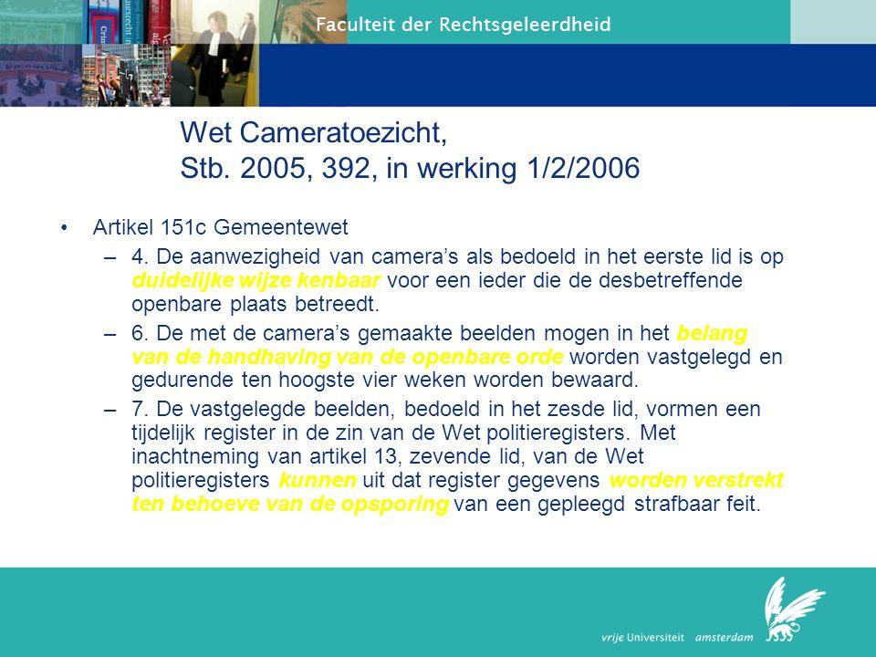 Wet Cameratoezicht, Stb. 2005, 392, in werking 1/2/2006