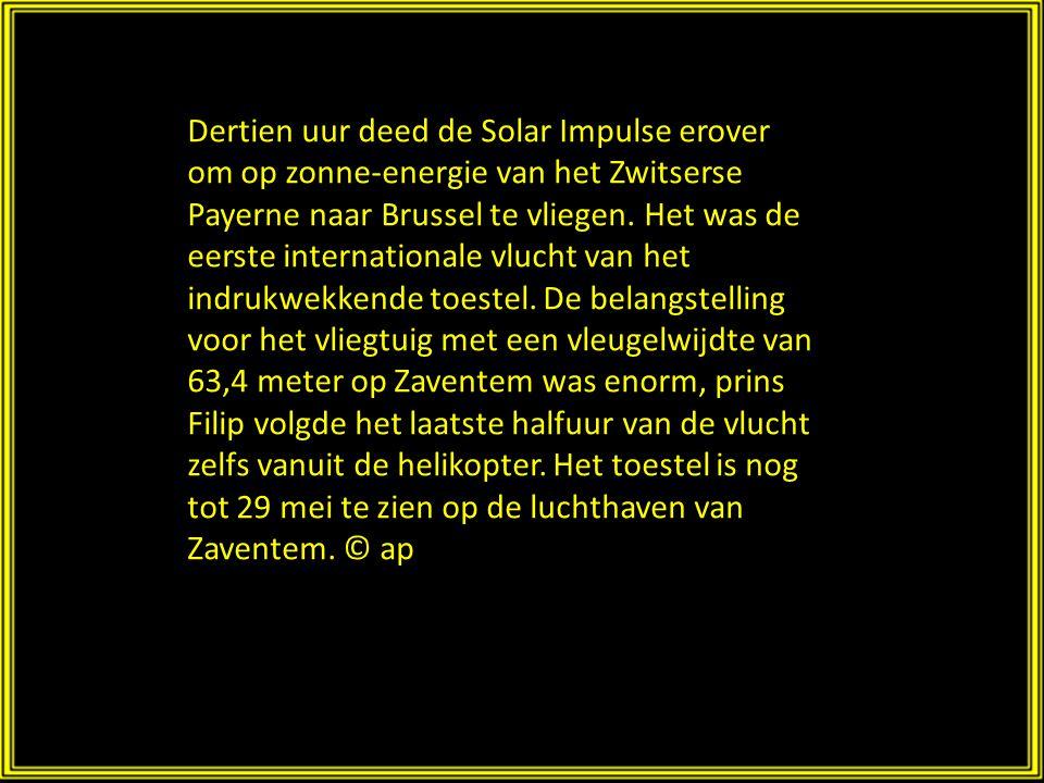 Dertien uur deed de Solar Impulse erover om op zonne-energie van het Zwitserse Payerne naar Brussel te vliegen.