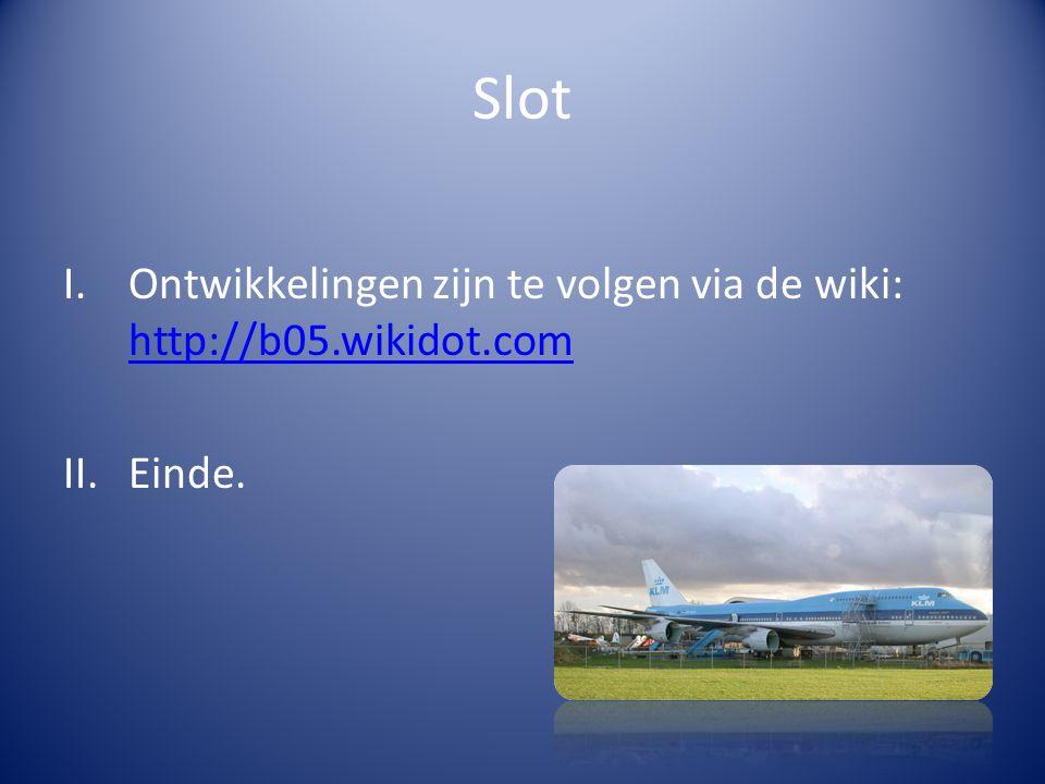 Slot Ontwikkelingen zijn te volgen via de wiki: http://b05.wikidot.com