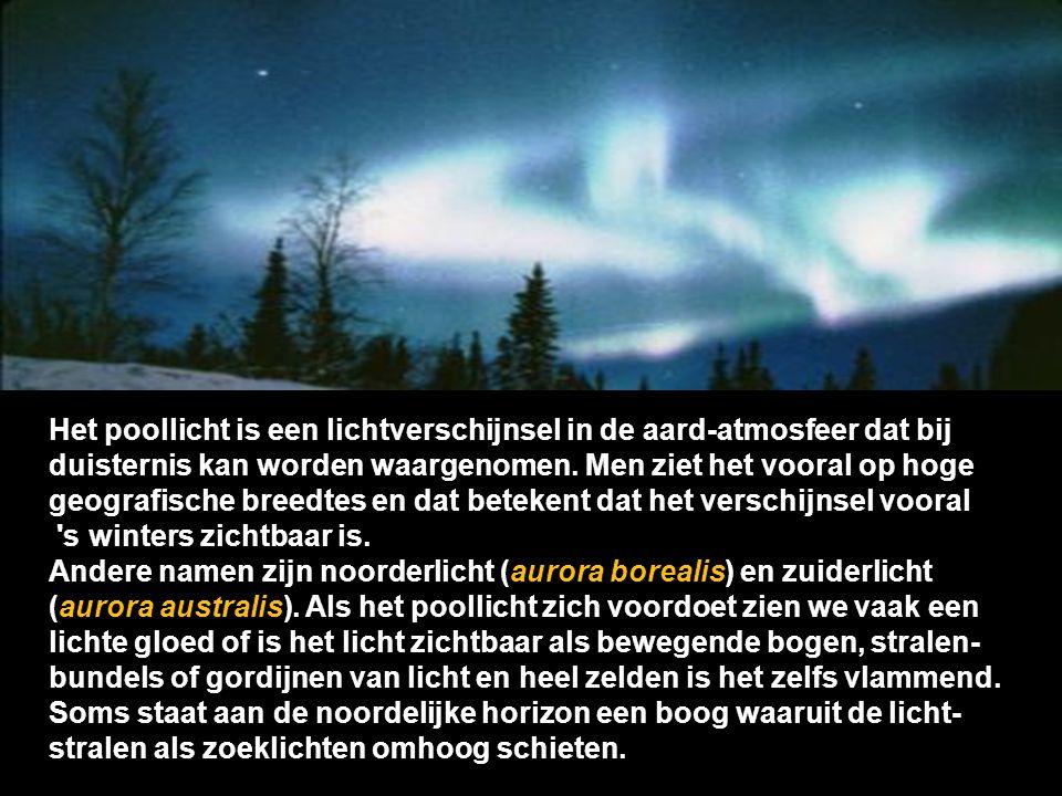 Het poollicht is een lichtverschijnsel in de aard-atmosfeer dat bij duisternis kan worden waargenomen. Men ziet het vooral op hoge geografische breedtes en dat betekent dat het verschijnsel vooral