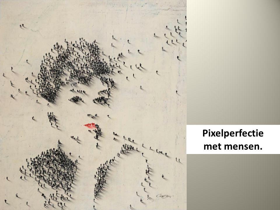 Pixelperfectie met mensen.