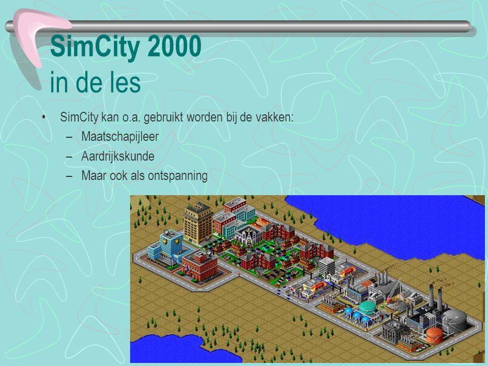 SimCity 2000 in de les SimCity kan o.a. gebruikt worden bij de vakken: