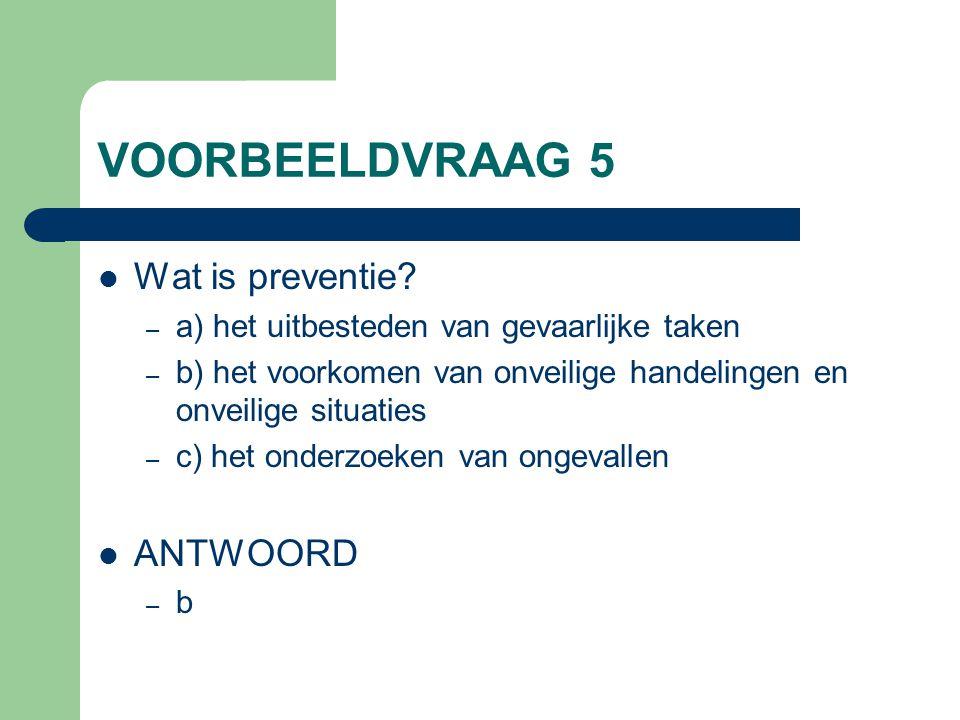 VOORBEELDVRAAG 5 Wat is preventie ANTWOORD