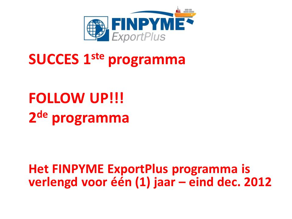 FOLLOW UP!!! 2de programma SUCCES 1ste programma