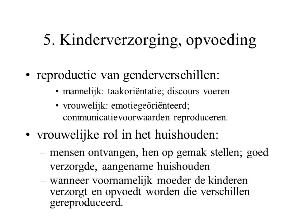 5. Kinderverzorging, opvoeding