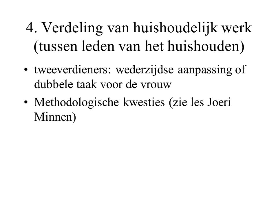 4. Verdeling van huishoudelijk werk (tussen leden van het huishouden)