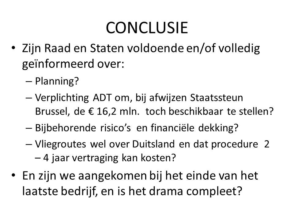 CONCLUSIE Zijn Raad en Staten voldoende en/of volledig geïnformeerd over: Planning