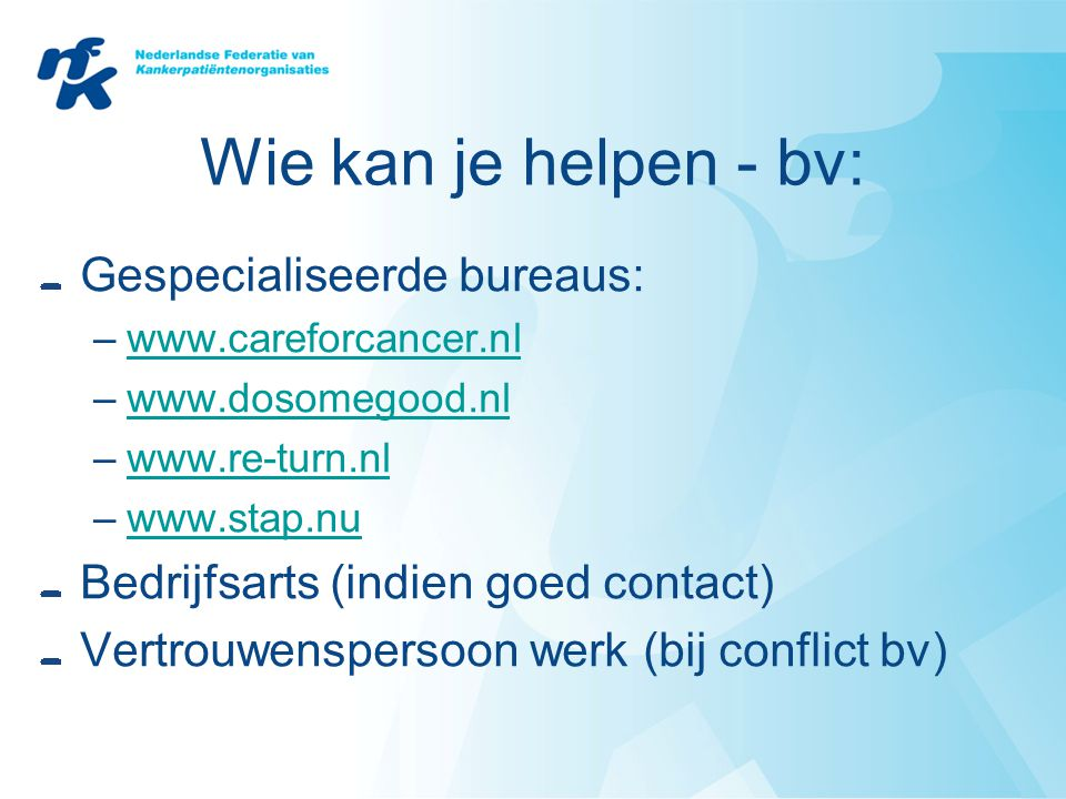 Wie kan je helpen - bv: Gespecialiseerde bureaus: