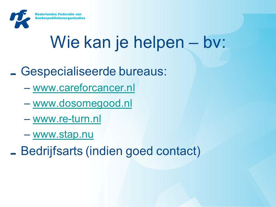 Wie kan je helpen – bv: Gespecialiseerde bureaus: