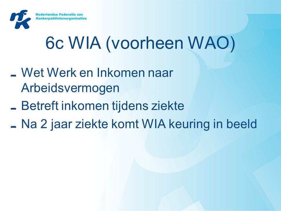 6c WIA (voorheen WAO) Wet Werk en Inkomen naar Arbeidsvermogen