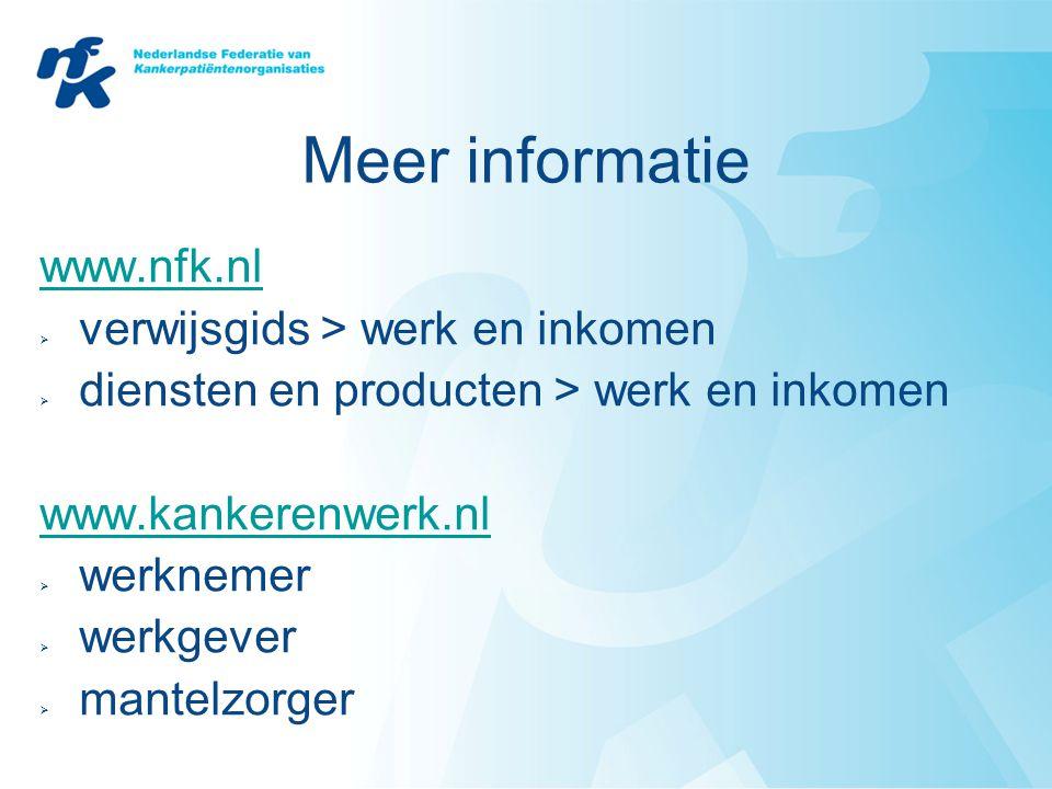 Meer informatie www.nfk.nl verwijsgids > werk en inkomen