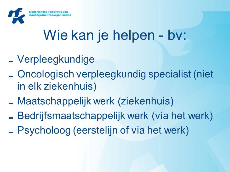 Wie kan je helpen - bv: Verpleegkundige