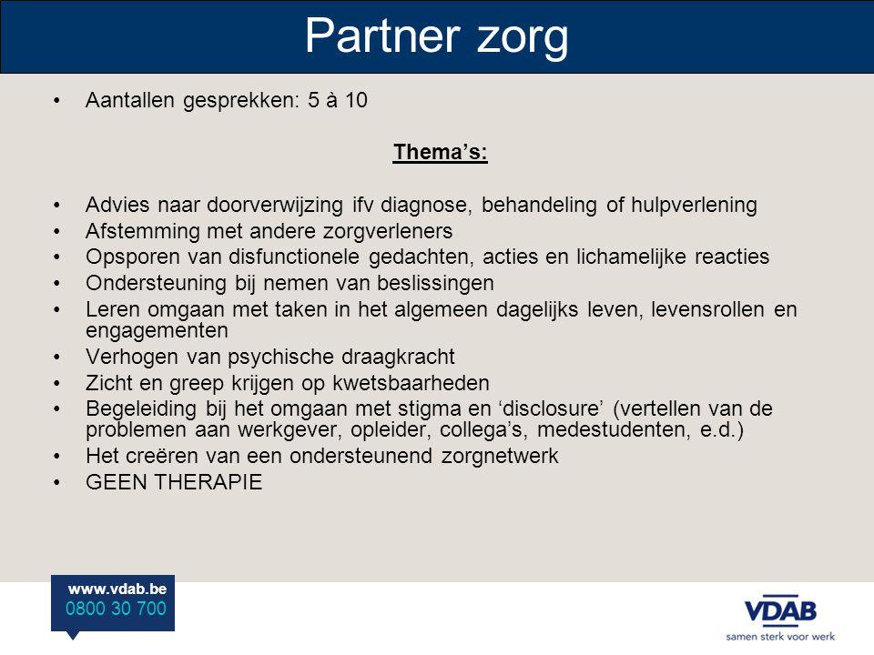 Partner zorg Aantallen gesprekken: 5 à 10 Thema's: