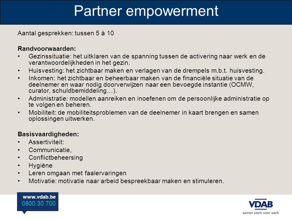 Partner empowerment Aantal gesprekken: tussen 5 à 10 Randvoorwaarden: