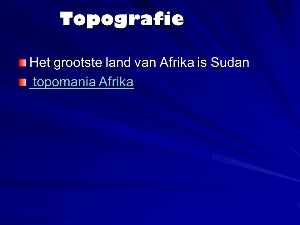 Topografie Het grootste land van Afrika is Sudan topomania Afrika