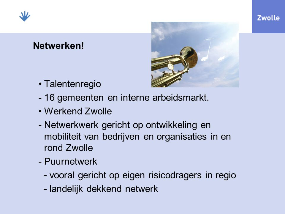 Netwerken! Talentenregio. - 16 gemeenten en interne arbeidsmarkt. Werkend Zwolle.
