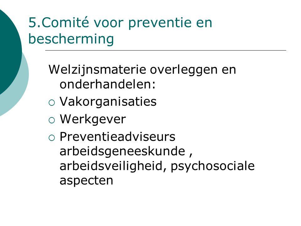 5.Comité voor preventie en bescherming