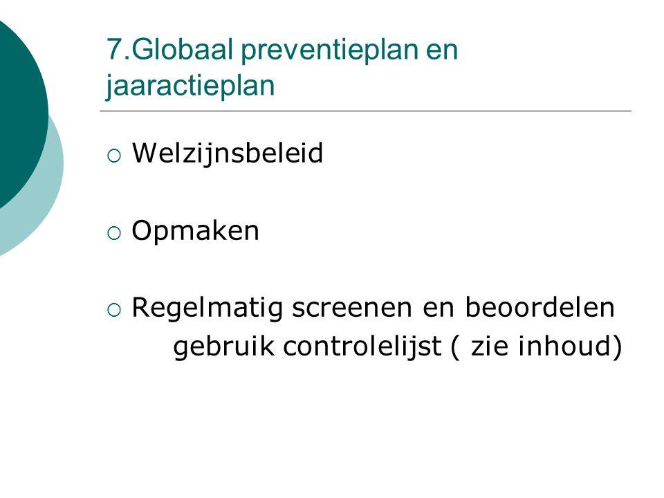 7.Globaal preventieplan en jaaractieplan