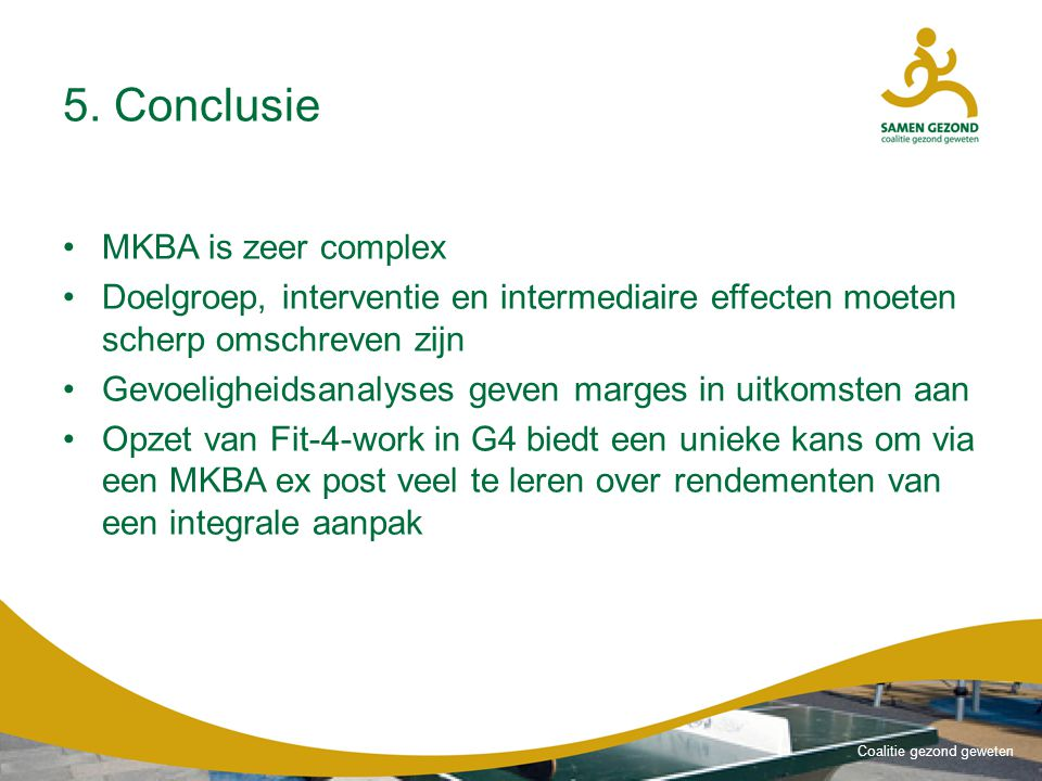 5. Conclusie MKBA is zeer complex