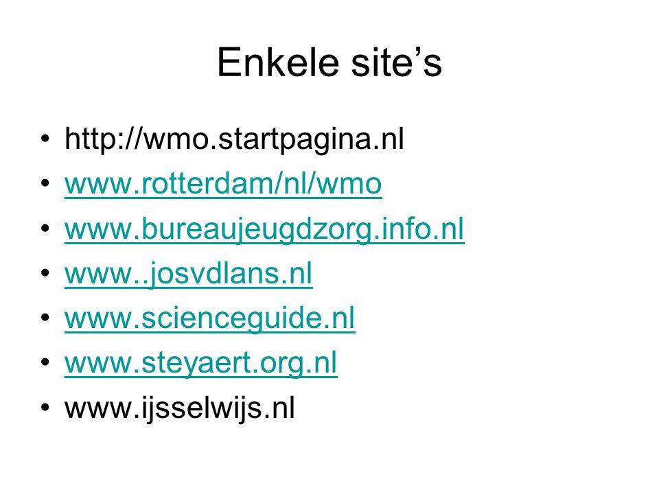 Enkele site's http://wmo.startpagina.nl www.rotterdam/nl/wmo