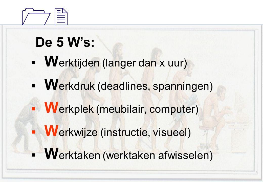 Werktijden (langer dan x uur) Werkdruk (deadlines, spanningen)