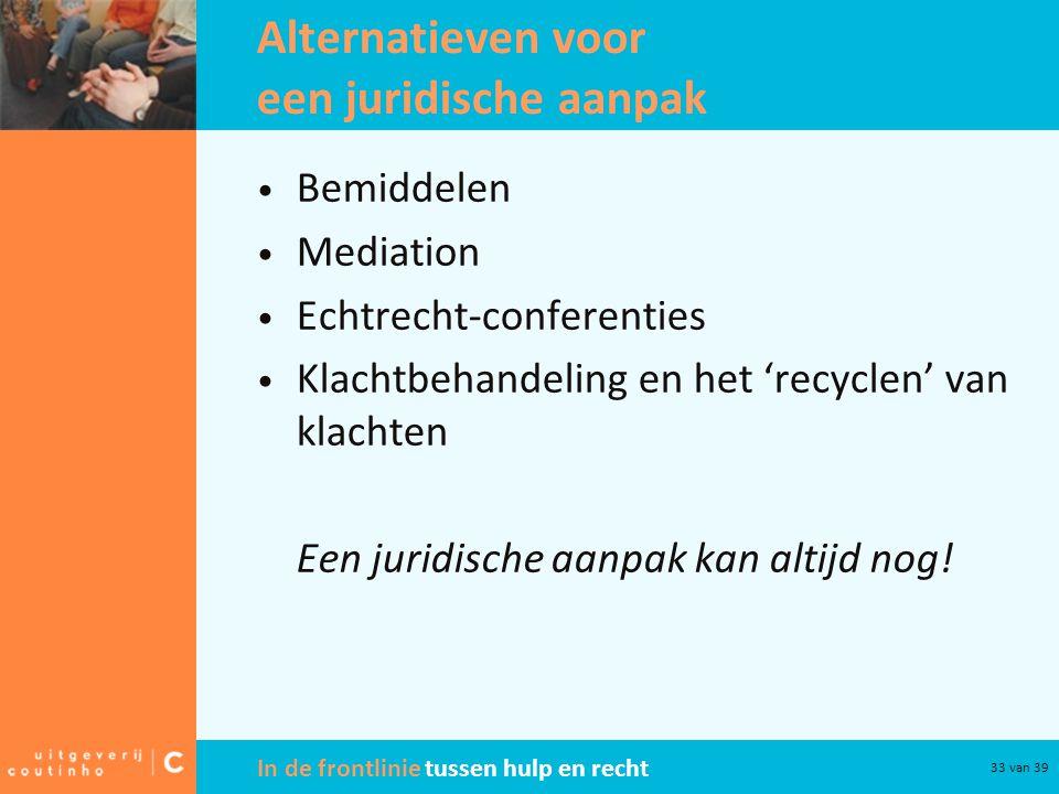 Alternatieven voor een juridische aanpak