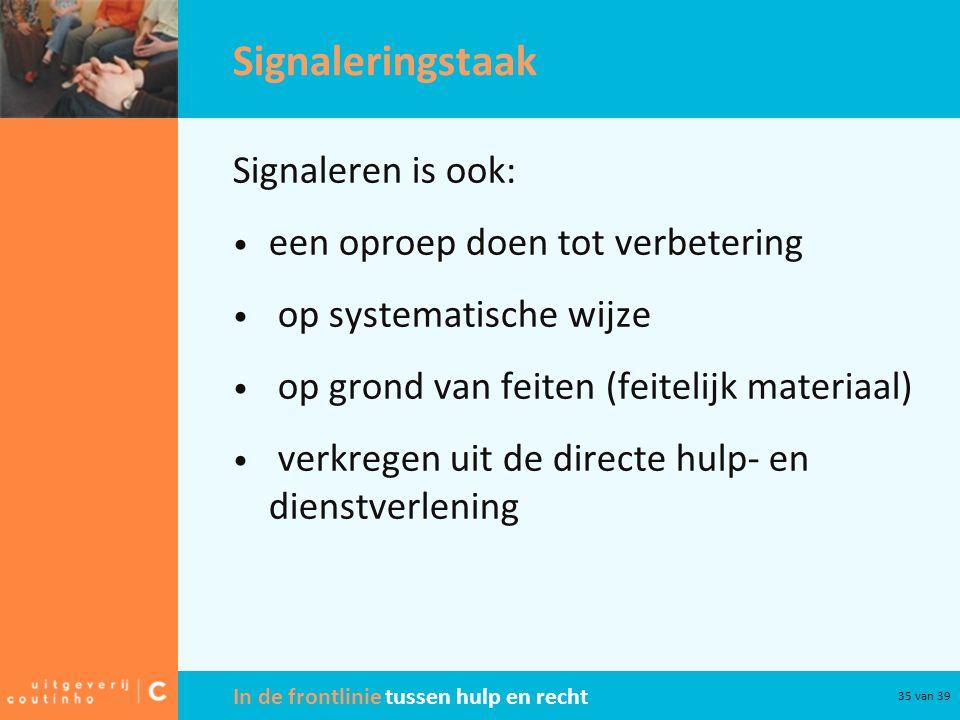Signaleringstaak Signaleren is ook: een oproep doen tot verbetering