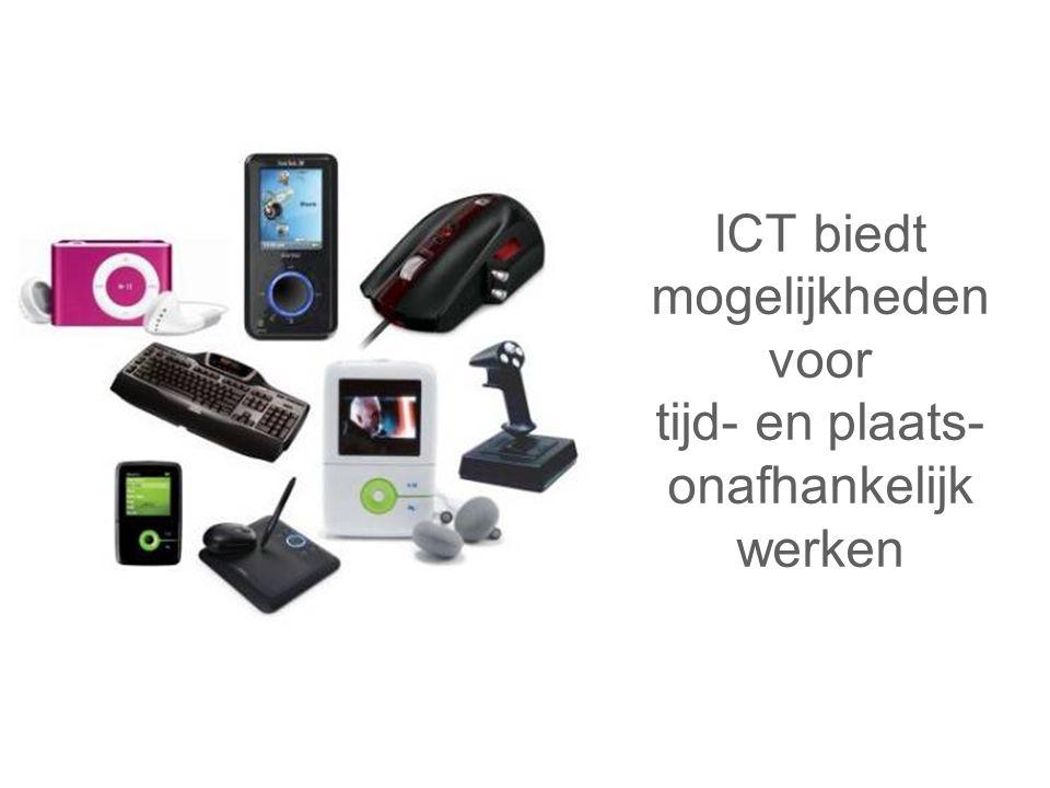 ICT biedt mogelijkheden voor tijd- en plaats-onafhankelijk werken
