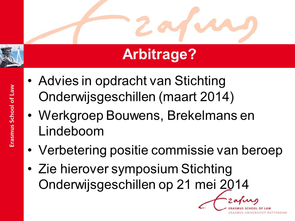 Arbitrage Advies in opdracht van Stichting Onderwijsgeschillen (maart 2014) Werkgroep Bouwens, Brekelmans en Lindeboom.