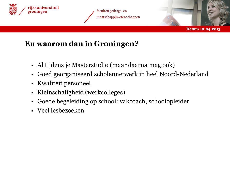 En waarom dan in Groningen